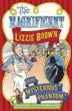 The Magnificent Lizzie Brown and the Mysterious Phantom (Curious Fox: the Magnificent Lizzie...