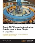 Oracle ADF Enterprise Application Development  Made Simple: Second Edition