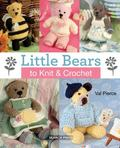 Little Bears to Knit and Crochet