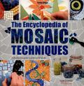 Encyclopedia of Mosaic Techniques : A Step-By-Step Visual Dictionary with an Inspirational G...