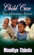 Child Care : The Meeting Point