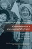Gender History in a Transnational Perspective: Biographies, Networks, Gender Orders