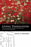 Living Translation : Language and the Search for Resonance in U. S. Chinese Medicine