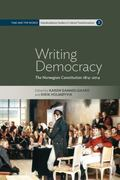 Writing Democracy : The Norwegian Constitution 1814-2014