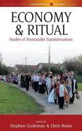 Economy and Ritual : Studies in Postsocialist Transformations