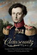 Clausewitz in His Time : Essays in the Cultural and Intellectual History of Thinking about War