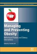 Managing and Preventing Obesity : Behavioural Factors and Dietary Interventions