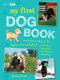 My First Dog Book: 35 Fun Activities to Do With Your Dog, for Children Aged 7 Years +