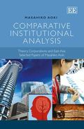 Comparative Institutional Analysis : Theory, Corporations and East Asia