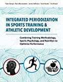 Integrated Periodization in Sports Training & Athletic Development: Combining Training Metho...