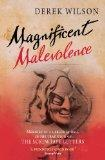 Magnificent Malevolence: Memoirs of a Career in Hell