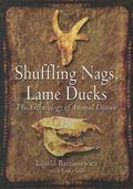 Shuffling Nags, Lame Ducks : The Archaeology of Animal Disease