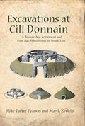 Excavations at Cill Donnain : A Bronze Age Settlement and Iron Age Wheelhouse in South Uist