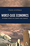 Worst-Case Economics: Extreme Events in Climate and Finance (Anthem Frontiers of Global Poli...