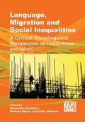 Language, Migration and Social Inequalities : A Critical Sociolinguistic Perspective on Inst...