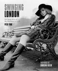 Swinging London : The Inside Story of the 60s Capital of Cool