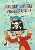Lovely, Lovely Pirate Gold (Magpies)
