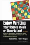 Enjoy Writing Your Science Thesis or Dissertation! : A Step-By-Step Guide to Planning and Wr...