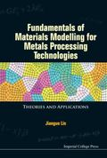 Fundamentals of Materials Modelling for Metals Processing Technologies : Theories and Applic...