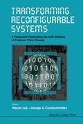 Transforming Reconfigurable Systems : A Festschrift Celebrating the 60th Birthday of Profess...