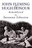 John Fleming and Hugh Honour: Remembered by Susanna Johnston