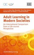 Adult Learning in Modern Societies: An International Comparison from a Life-Course Perspecti...