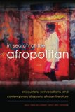 In Search of the Afropolitan: Encounters, Conversations and Contemporary Diasporic African L...