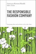 Responsible Fashion Company : Integrating Ethics and Aesthetics in the Supply Chain