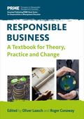 Responsible Business : A Textbook for Theory, Practice and Change