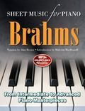 Johannes Brahms: Sheet Music for Piano : From Easy to Advanced; over 25 Masterpieces
