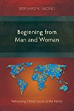 Beginning from Man and Woman: Witnessing Christ's Love in the Family