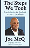 The Steps We Took: The definitive AA Big Book Recovery handbook (Addiction Recovery) (Volume 8)