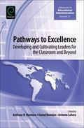 Pathways to Excellence : Developing and Cultivating Leaders for the Classroom and Beyond