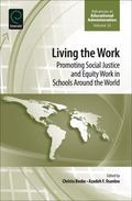 Living the Work : Promoting Social Justice and Equity Work in Schools Around the World