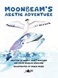 Moonbeam's Arctic Adventure