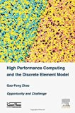 High Performance Computing and the Discrete Element Model: Opportunity and Challenge