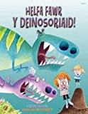 Helfa Fawr y Deinosoriaid (Welsh Edition)