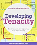 Developing Tenacity: Teaching learners how to persevere in the face of difficulty (Pedagogy ...