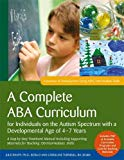 A Complete ABA Curriculum for Individuals on the Autism Spectrum with a Developmental Age of...