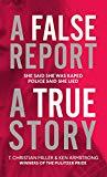 A False Report [Paperback] [Jan 01, 2018] Miller, T. Christian,Armstrong, Ken