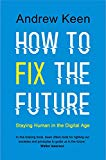 How to Fix the Future [Paperback] [Mar 01, 2018] Keen, A.