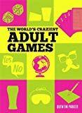 The World's Craziest Adult Games