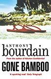 Gone Bamboo [Paperback] Bourdain, Anthony