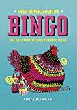 Bingo: Eyes Down, Look In! The illustrated guide to bingo lingo