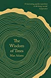 The Wisdom of Trees: A Miscellany