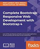 Complete Bootstrap: Responsive Web Development with Bootstrap 4: Learn all the new features ...