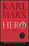 Karl Marx: Hero or Zero