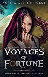 Dragon's Destiny: Voyages of Fortune Book Three