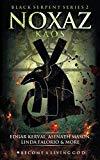 NOXAZ: Kaos (The Black Serpent Series)