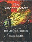The Subcontractors: The Liberian Incident